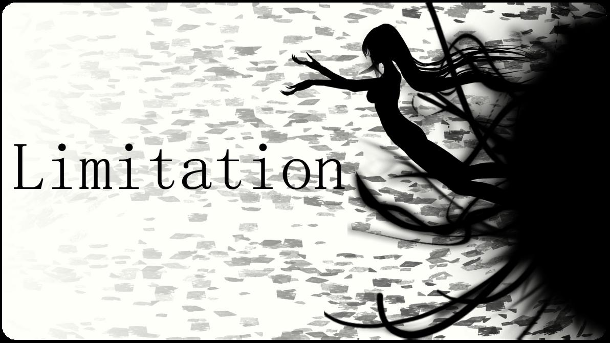 Limitation by MariaTheAwesum