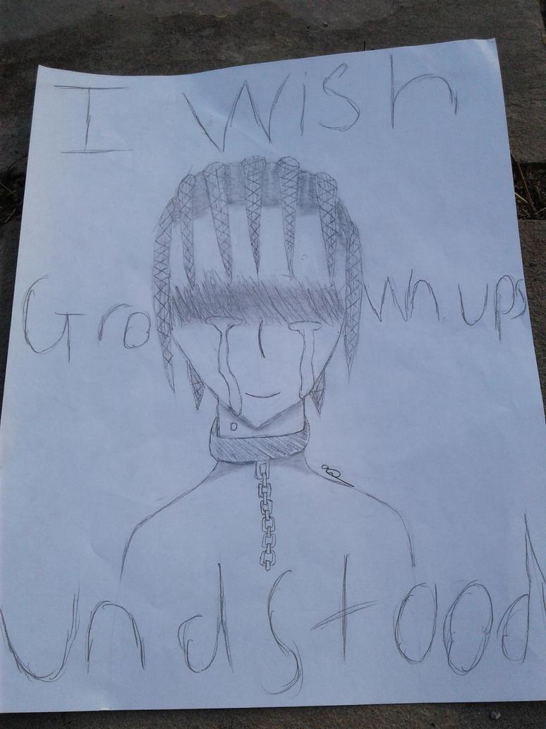 I wish grown ups understood by Wierdofromspavetm
