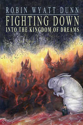 Fighting Down into the Kingdom of Dreams cover art by barbarasobczynska