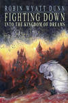 Fighting Down into the Kingdom of Dreams cover art