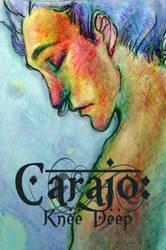 Carajo: Knee Deep Vol.1 Cover by storytellersdaughter
