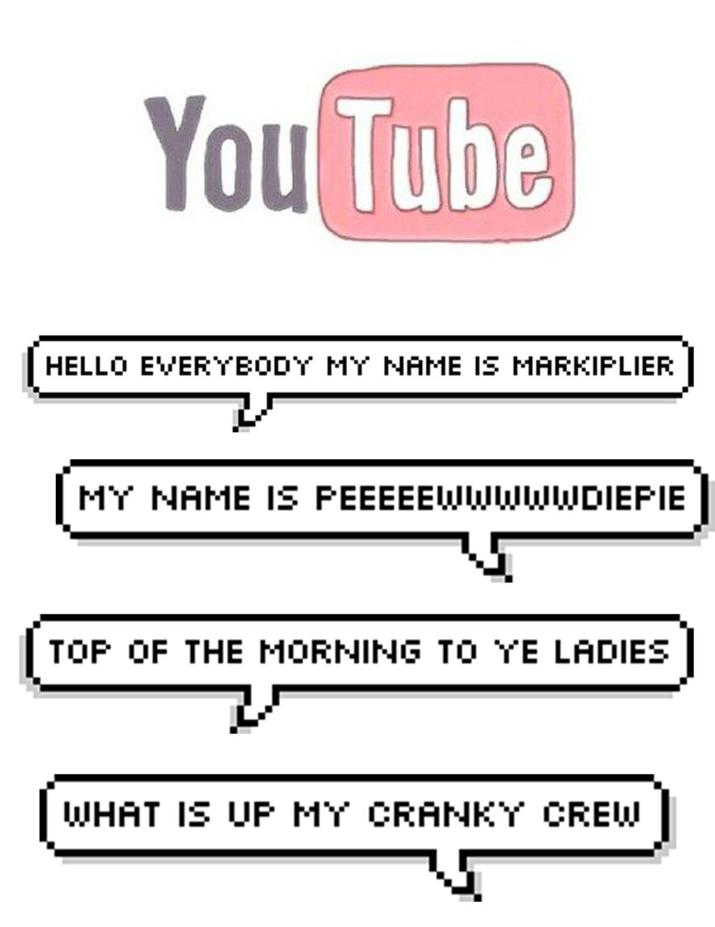 YouTube catchphrases by disneylovermolly on DeviantArt