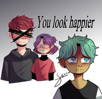 You look happier by Be-Scar3