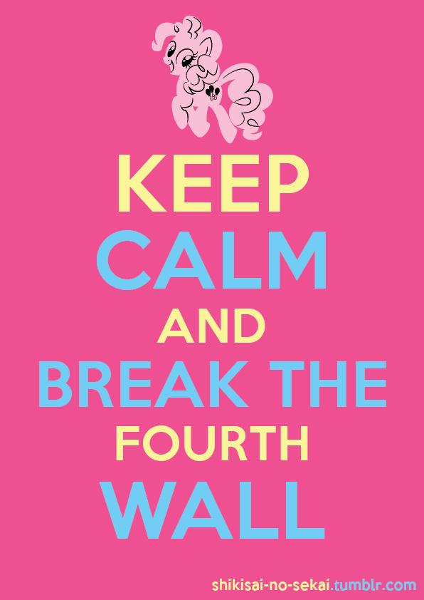 Keep Calm and Break the Fourth Wall by Ichigo-Shindou