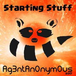 Starting Stuff Album Art (Rough Draft) by Ag3ntAn0nym0us