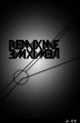 Remix me_____ by adrenn