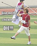 Give him the chicken !
