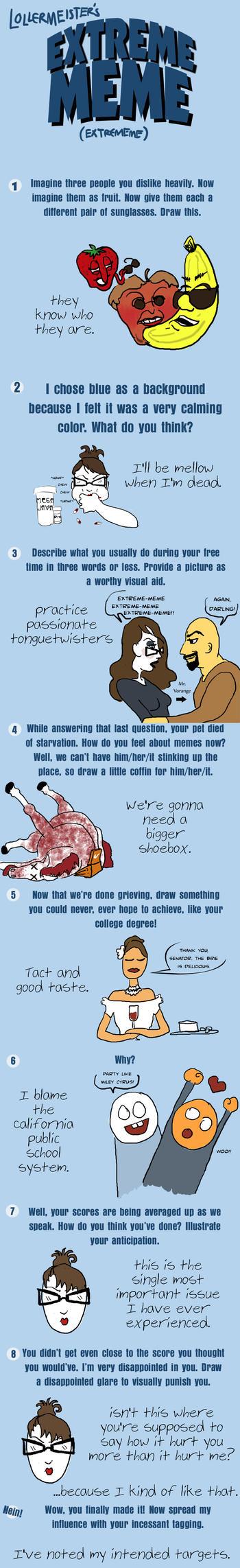 Lollermeister's Extreme Meme by LiviaVorange