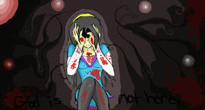 God...Is not here. by cluelesscomedy123