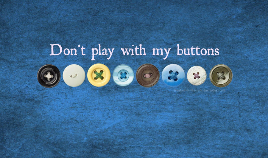 Buttons by naked-in-the-rain