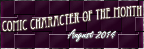Comic Character of the Month August 2014 by SavvyRed