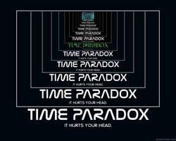Time Paradox Demotivator by DemonicOfAngels
