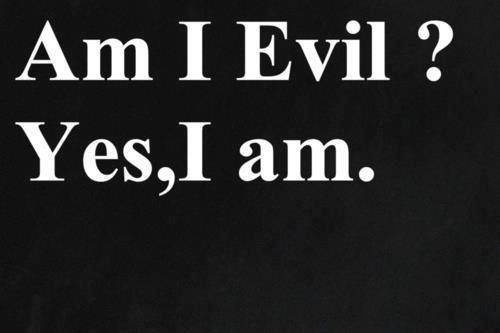 Am I evil? by lorendiva