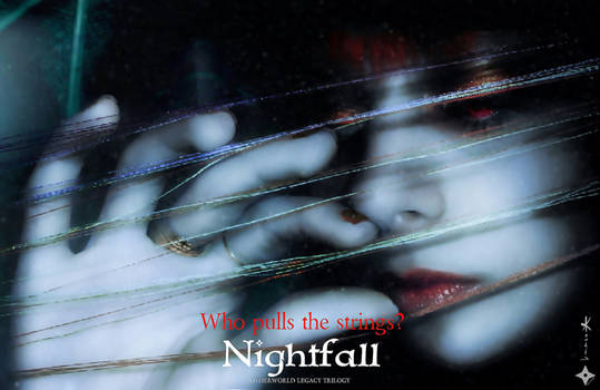 Who pulls the strings? (Nightfall Teaser Poster)