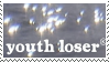 youth loser {stamp}