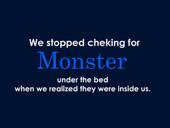 True about monster under bed by Negto