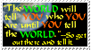 The World Will Tell You-Stamp- by lunastar