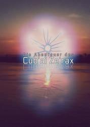 Die Abenteuer des Cub'ai Ze'rax by Neferchau
