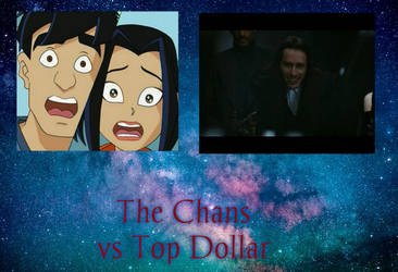 The Chans vs Top Dollar by ChowFanGirl12