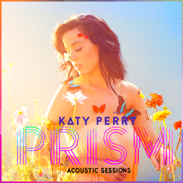 Katy Perry PRISM (Acoustic Sessions) by MycieRobert on ...