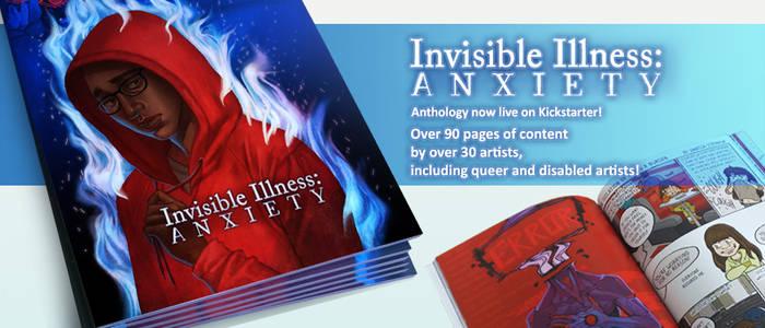 Invisible Illness: Anxiety, NOW ON KICKSTARTER