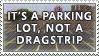 Parking Lots v. Dragstrips by alaska-is-a-husky