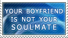 Boyfriend Isn't Your Soulmate by alaska-is-a-husky
