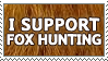 I Support Fox Hunting by alaska-is-a-husky