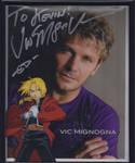 My Vic Mignogna Autographed picture