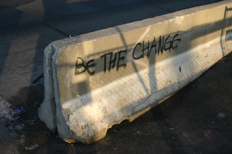 Be the change by ghitchcozbt