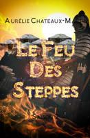 Couverture Le Feu des Steppes - 2 (Commission) by Jonattend