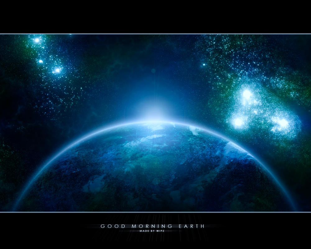 Good morning earth by wipz