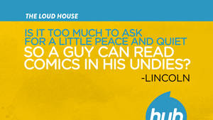 Hub Network Quote - The Loud House - Comics by JWingfield