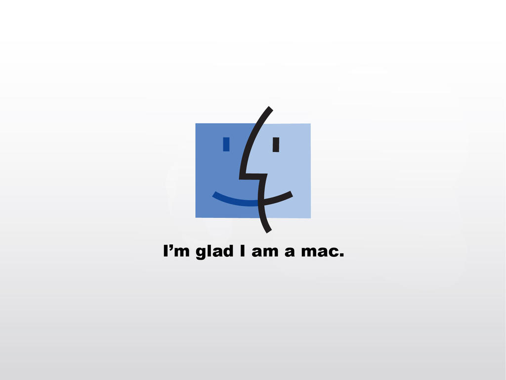 I'm glad I am a Mac by crashARM