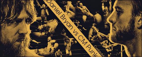 Daniel Bryan vs CM Punk Banner by Cyrdanwwe