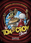 The Tom and Crow Show!