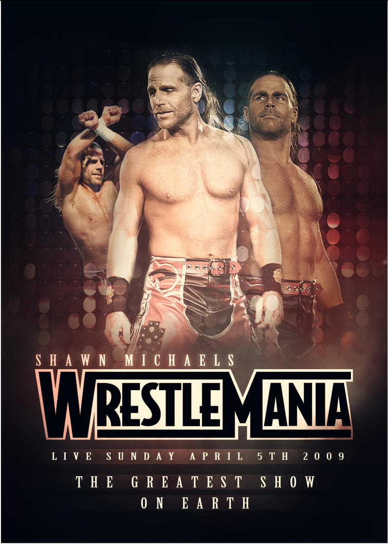WWE Wrestlemania 25 HBK Poster by SaintMichael