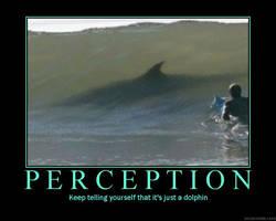 Perception Motivational Poster by DragonOfDestiny