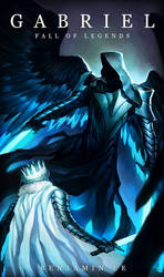 Gabriel: Fall of Legends by TheBoyofCheese