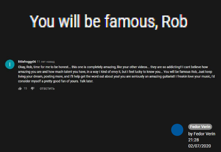 You willl be famous, Rob
