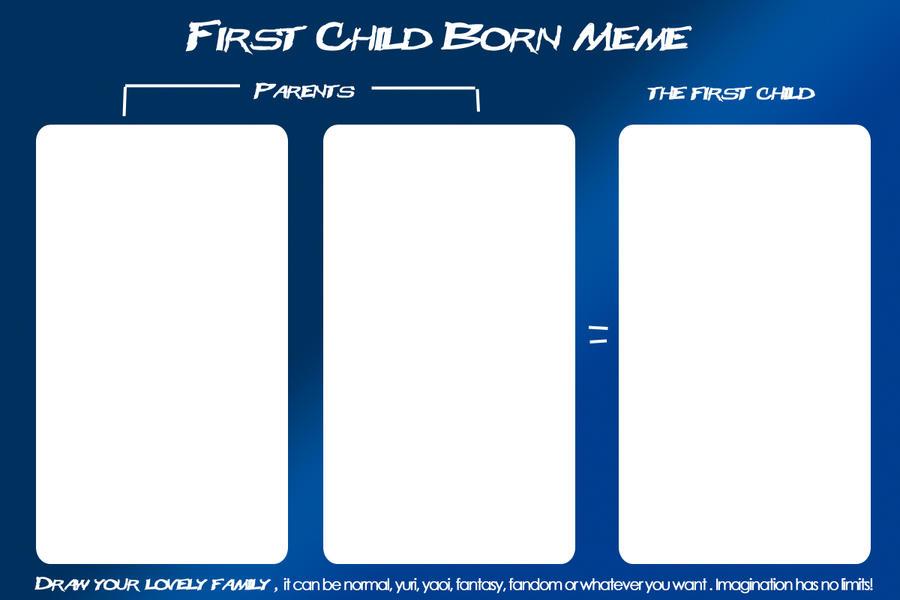 First child Born Meme by nancy-hiwatari