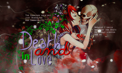 Death and in love by MinmeyPrints