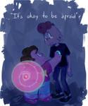 ''It's okay to be afraid'' - Steven Universe