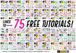 Links to my first 75 TUTORIALS!