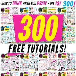 Links to 300 HOW to THINK when you DRAW tutorials!