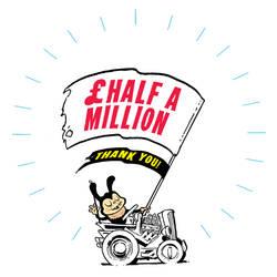HALF A MILLION on Kickstarter!