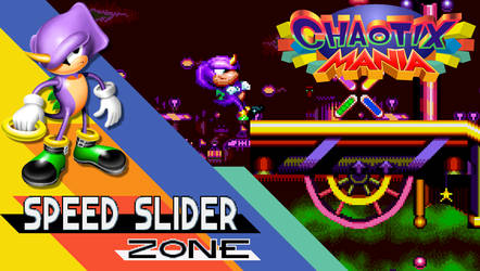 CHAOTIX MANIA: Speed Slider