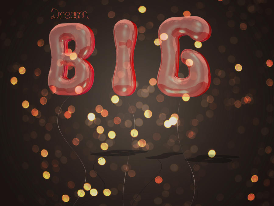 Dream BIG by Textuts