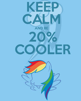 Keep Calm and Be 20% Cooler