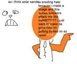 Solar Sands is sending hate??????